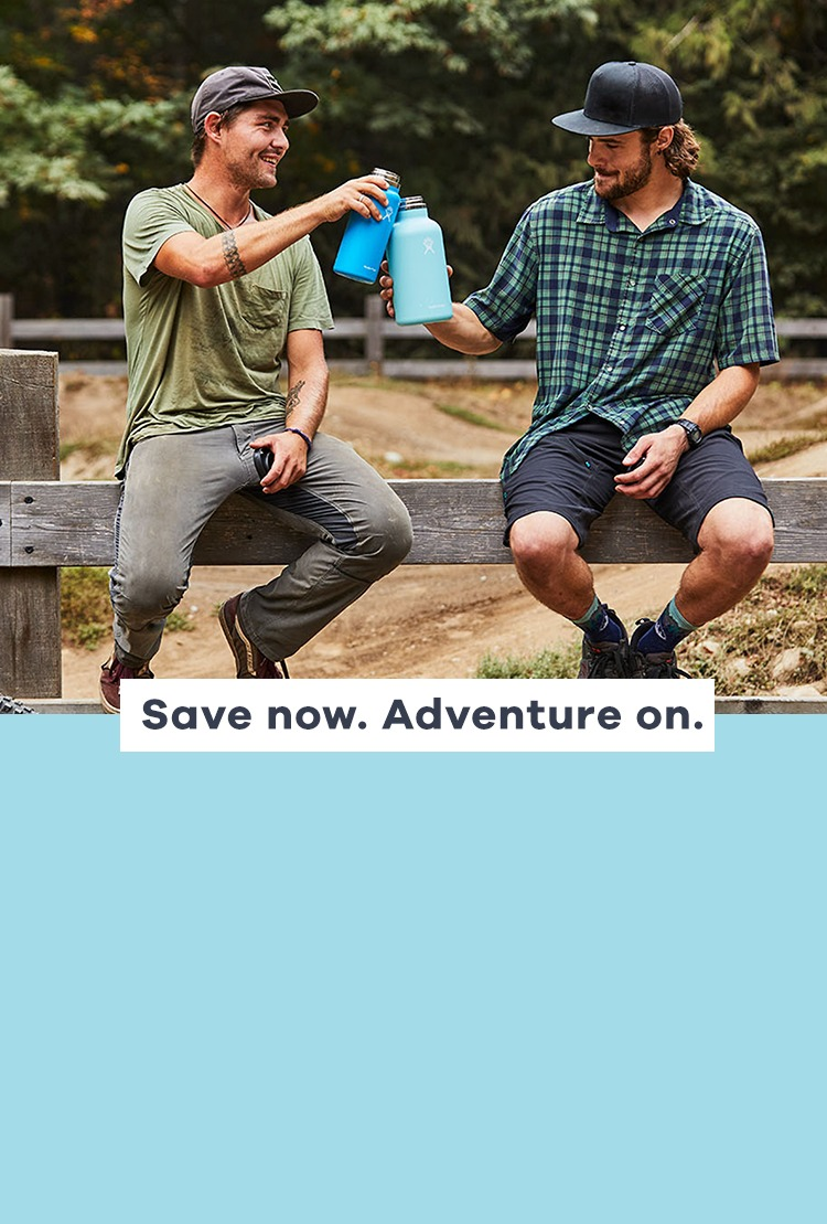 25% Off Sitewide*! Save now. Adventure on.