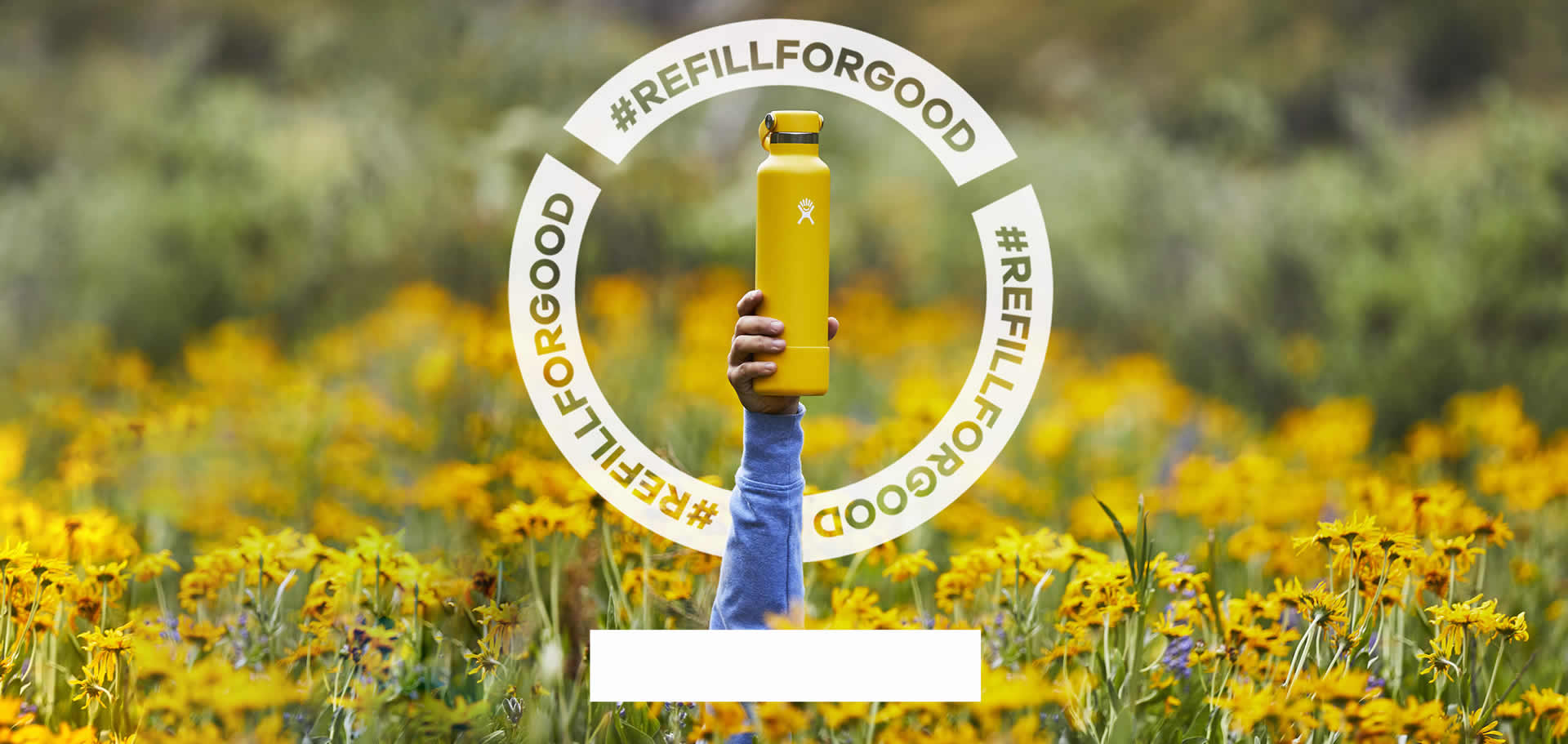 Learn about Hydro Flask's #RefillForGood initiative and make good changes for good reasons.